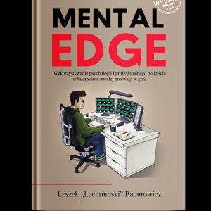 """Mental Edge"" – Leszek ""Lechrumski"" Badurowicz"