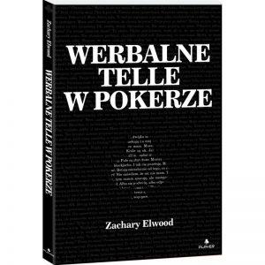 """""""Werbalne telle w pokerze"""" – Zachary Elwood"""